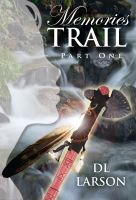 Cover for 'Memories Trail, Part One'