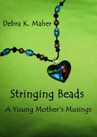 Cover for 'Stringing Beads - A Young Mother's Musings'