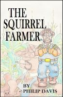 Cover for 'The Squirrel Farmer'