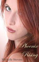 Michelle Stevens - Phoenix Rising (Phoenix of the Heart)