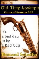 Cover for 'Old-Time Lawmen (Chamber 2 of the Guns of Seneca 6 Saga)'