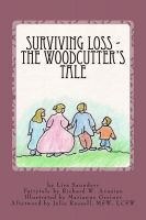 Cover for 'Surviving Loss: The Woodcutter's Tale'