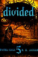 Cover for 'Divided, Book Five in the Fated Saga Fantasy Series'