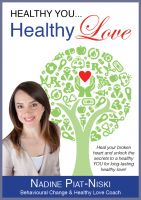 Cover for 'Healthy You, Healthy LOVE: Heal your broken heart and unlock the secrets to a healthy you for long lasting healthy love!'
