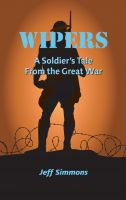 Cover for 'Wipers: A Soldier's Tale From the Great War'
