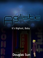 Cover for 'Agiliste: It's Bigfoot, Baby'