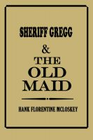 Cover for 'Sheriff Gregg & The Old Maid'