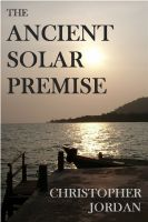 Cover for 'The Ancient Solar Premise'