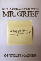 Cover for 'Get Acquainted With Mr. Grief (Pilot Episode)'
