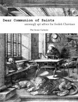 Cover for 'Dear Communion of Saints: amusingly apt advice for foolish Christians'