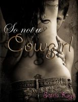 Cover for 'So Not A Cowgirl'