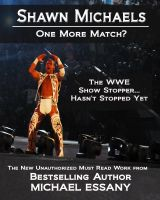 Cover for 'Shawn Michaels: One More Match? The WWE Show Stopper... Hasn't Stopped Yet'