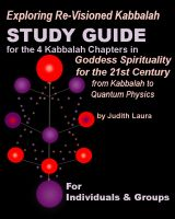 Cover for 'Exploring Re-Visioned Kabbalah:Study Guide for the 4 Kabbalah Chapters in Goddess Spirituality for the 21st Century by Judith Laura'