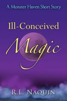 Cover for 'Ill-Conceived Magic: A Monster Haven Short Story'