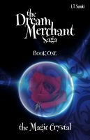 Cover for 'The Dream Merchant Saga: Book One, The Magic Crystal'