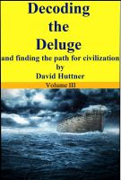 Cover for 'Decoding the Deluge and Finding the Path for Civilization (vol 3)'