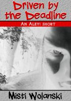 Cover for 'Driven by the Deadline (Aleyi)'