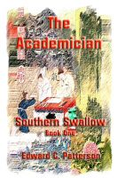 Cover for 'The Academician - Southern Swallow - Book I'