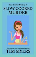 Cover for 'Slow Cooked Murder (The Slow Cooker Culinary Cozy Mysteries)'
