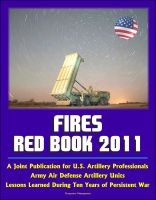 Cover for 'Fires Red Book 2011: A Joint Publication for U.S. Artillery Professionals, Army Air Defense Artillery Units, Lessons Learned During Ten Years of Persistent War'