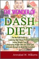 Cover for 'The Wonder of DASH Diet: The No-Fluff Guide to Lowering High Blood Pressure, Losing Weight Fast, & Improving Health with the DASH Diet - Delicious Recipes & Meal Plan Included'