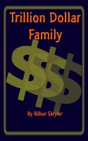 Cover for 'Trillion Dollar Family'