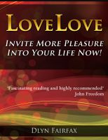 Cover for 'LoveLove: Invite More Pleasure Into Your Life Now!'