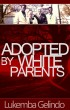 Adopted by White Parents by Gelindo Lukemba