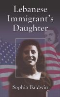 Cover for 'Lebanese Immigrant's Daughter'