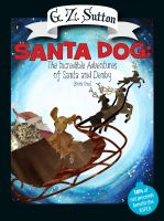 Cover for 'Santa Dog: The Incredible Adventure of Santa and Denby (Book One)'