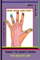 Cover for 'Energy – the secrets behind the healthy life. Give your life Five!'