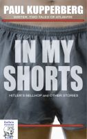 Cover for 'In My Shorts, Hitler's Bellhop and Other Stories'