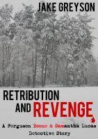 Cover for 'Retribution and Revenge (Boone and Lucas Detective Series #1)'