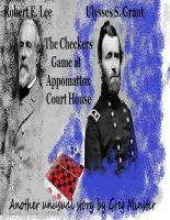 Cover for 'Grant and Lee:  The Checkers Game at Appomattox Court House'