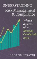 Cover for 'Understanding Risk Management and Compliance, What is different after Monday, October 28, 2013'
