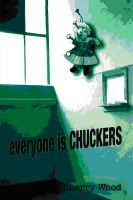 Cover for 'Everyone Is Chuckers'