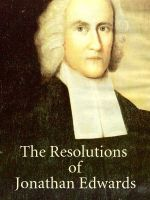 Cover for 'The Resolutions Of Jonathan Edwards'