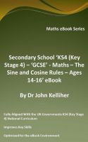 Cover for 'Secondary School 'KS4 (Key Stage 4) – 'GCSE' - Maths – The Sine and Cosine Rules – Ages 14-16' eBook'