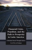 Cover for 'Financial Crisis, Populism, and the Path to Prosperity in Latin America'