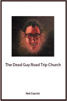 Cover for 'The Dead Guy Road Trip Church'