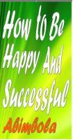 Cover for 'How To Be Happy And Successful'