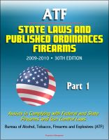 Cover for 'ATF State Laws and Published Ordinances - Firearms, 2009-2010, 30th Edition - Assists in Complying with Federal and State Firearms and Gun Control Laws - Part 1'