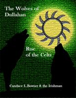 Cover for 'The Wolves of Dullahan Rise of the Celts bk 3'