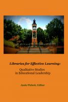 Cover for 'Libraries for Effective Learning: Qualitative Studies in Educational Leadership'