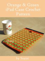 Cover for 'Orange and Green iPad Sleeve Crochet Pattern'