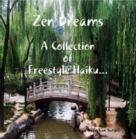 Cover for 'Zen Dreams - A Collection of Freestyle Haiku'