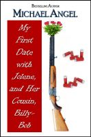 Cover for 'My First Date with Jolene, and Her Cousin, Billy-Bob'