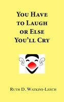 Cover for 'You Have To Laugh Or Else You'll Cry'