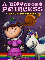 Cover for 'A Different Princess - Space Princess'