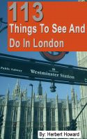 Cover for '113 Things To See And Do In London'